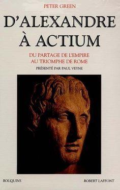 938.08 GRE - D'Alexandre à Actium : du partage de l'empire au triomphe de Rome / P. Green
