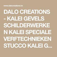 DALO CREATIONS - KALEI GEVELS SCHILDERWERKEN KALEI SPECIALE VERFTECHNIEKEN STUCCO KALEI GEVELS WOMMELGEM Antwerpen