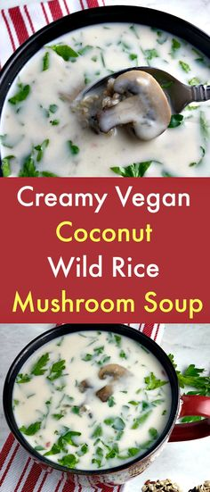 """Creamy Vegan, Coconut, Wild Rice, Mushroom Soup - This earthy, vegan, Coconut Wild Rice Mushroom Soup gets its """"creaminess"""" comes from pureed cannellini beans and coconut milk. The wild rice is filling, while the finely minced and chopped vegetables give the soup a robust flavor. #Vegan #Vegansoup #Mushroom #Coconut #WildRice #MushroomSoup #Cannellinibeans Whole30 Soup Recipes, Healthy Soup Recipes, Delicious Vegan Recipes, Healthy Meals, Healthy Food, Vegan Recipes Plant Based, Vegetable Soup Recipes, Chowder Recipes, Eating Healthy"""