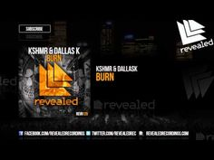 KSHMR & DallasK - Burn [OUT NOW!] - YouTube