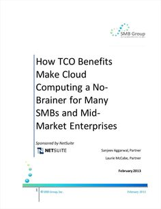How TCO Benefits Make Cloud Computing a No-Brainer for Many SMBs and Mid-Market Enterprises, Free NetSuite Inc. Research Report, Cloud Based, Cloud Computing, White Paper, Benefit, Clouds, Marketing, Learning, How To Make