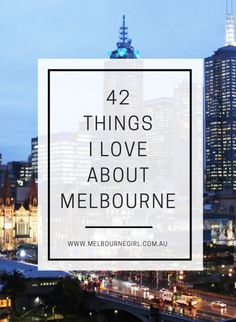 42 Things I Love about Melbourne - Melbourne Girl