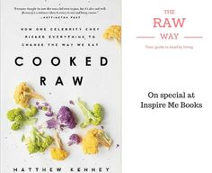 Cooked Raw is the dramatic memoir detailing Matthew Kenney's remarkable and riveting journey through the culinary world and his provocative exploration of the future of food for the century. Riveting, 21st Century, Healthy Living, Xmas, Journey, Future, Cooking, Book, Kitchen