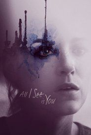 Watch All I See Is You (2017) Full Movie Streaming HD