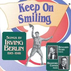 Keep on Smiling: Songs by Irving Berlin, 1915-1918 [CD]