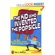 The Kid Who Invented the Popsicle (Don L. Wulffson)