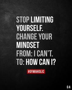 Stop limiting yourself.