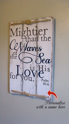 Scripture sign Psalm Mightier than the waves, hand painted onto rustic pallet wood. Psalm * Please see shop announcement for current production time* *This sign can be customized with a name at the bottom.* Size: x 17 Pallet Crafts, Pallet Art, Wood Crafts, Pallet Ideas, Pallet Designs, Pallet Painting, Primitive Crafts, Canvas Crafts, Painting Canvas