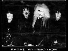 Fatal Attraction was formed in 1988 so they are a relative latecomer to the dark glam image. Non the less, the self-proclaimed 'Original Hollywood Vampires' have a badass image. Think Motley Crue Dark Too Fast For Love era mixed with vampires. Their stage antics were very Alice Cooper inspired. Blood sacrifices, drinking blood, gravestones, and drinking blood were all a part of Fatal Attractions live show. They disbanded in 92′.