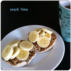Weight Watcher Snack Idea's….Toasted Light English Muffin, Better n' Peanut Butter, Banana Slices….4 WW PointsPlus