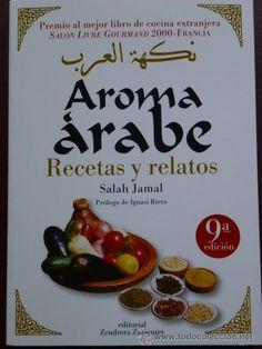 Título: Aroma árabe, recetas y relatos / Autor: Jamal, Salah / Ubicación: FCCTP – Gastronomía – Tercer piso / Código: G/SA/ 641.5 J19