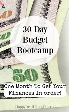 30 Day Budget Bootcamp - One Month To Get Your Finances In Order! I have 4c2cd3c2d