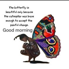 Morning Pictures, Morning Pics, English Quotes, Caterpillar, Good Morning, Brave, Butterfly, Day, Cute