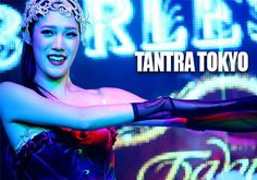 Tantra - Tokyo 2015 Review