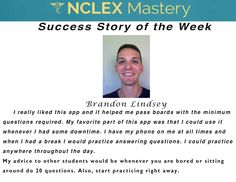 Brandon Lindsey is our #NCLEX Mastery Success Story of the Week. Congratulations on passing your NCLEX, and becoming a #nurse. We're glad we could help play a part in you achieving your dreams! If you want to know how Brandon passed or if you need help on your NCLEX studies visit: www.nclexmastery.com.