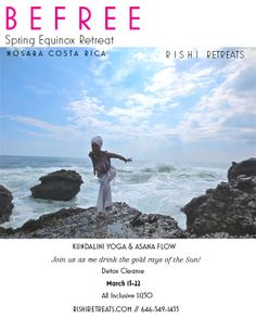 """Spring Equinox is the proper """"New Year"""" ~ BeFree with us in Nosara as we shed the Winter with a powerful Kundalini Yoga Detox Cleanse.  March 15-22 www.rishiretreats.com"""