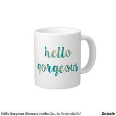 Hello Gorgeous Abstract Jumbo Coffee Mug