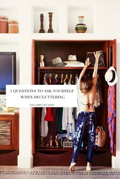 a must read for anyone trying to get organized: the 5 most helpful questions to ask yourself when decluttering (number 5 especially!)