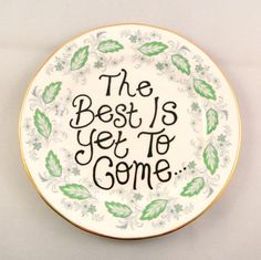 The Best is Yet to Come Inspirational Gift Hopeful by ShadyGlaze, $12.50 shadyglaze.etsy.com