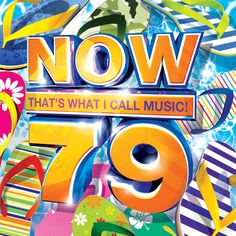 Now That's What I Call Music 79 - Various Artists Dance Music, New Music, Now Albums, Disco Party, Disco Disco, Get Funky, Swedish House Mafia, Alesso, Happy 30th Birthday