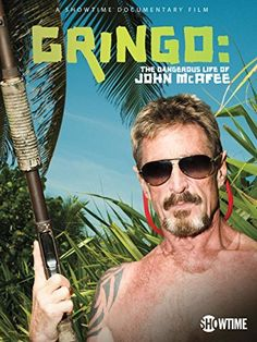 Watch Gringo: The Dangerous Life of John McAfee Online Black Friday Ads, Best Black Friday, Living In Belize, John Mcafee, Dog Hammock, Antivirus Protection, Going Off The Grid, The Lives Of Others, Building For Kids