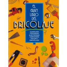 EL GRAN LIBRO DEL BRICOLAJE es una guía útil para proyectos de bricolaje de 336 páginas. #MWMaterialsWorld #bricolaje