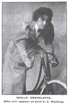 """Serpolette on her Gladiator bicycle.  In early 1896, women cyclists came under attack in the London press, notably from the colourful polymath Edward-Heron Allen, who describe Ladies Bicycle Races as """"... a bestial and loathly display..."""" and proposed legislation to ban women's cycle racing. Serpolette and her friends fired off replies to Mr Heron-Allen, proposing legislation """"to prevent fellows such as he writing silly letters to newspapers."""""""