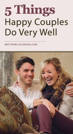 """A happy marriage may look effortless but thats because youre looking at the snapshot instead of the feature-length movie. Every close couple has made their relationship a priority over time. There are no exceptions. """"5 Things Happy Couples Do Very Well"""""""