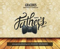 Gracious Hardwood Flooring Inc. wishing everyone a very Father's Day Cheap Hardwood Floors, Laminate Flooring, The Tile Shop, Flooring Store, Baseboards, Free Quotes, Floor Design, Happy Father, Good People