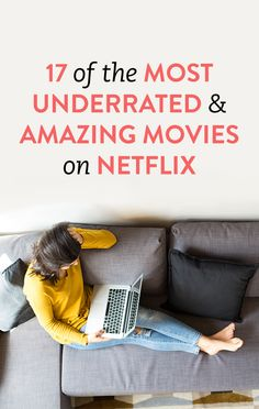 17 Of The Most Underrated & Amazing Movies On Netflix