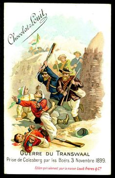 """Chocolate Louit """"The Transvaal War"""" Boer War) The Boers take Colesberg, November 1899 Union Of South Africa, Collector Cards, Modern Warfare, Zulu, Toy Soldiers, Young Boys, Little Pony, Disco Fashion, Cigarette Box"""