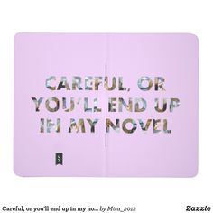 Shop Careful, or you'll end up in my novel (with faces) journal created by Personalize it with photos & text or purchase as is! Writer Humor, Writer Quotes, Friend Birthday, Birthday Fun, Writing Conferences, Writers Conference, Free Recycle, Solid Color Backgrounds, Pocket Notebook