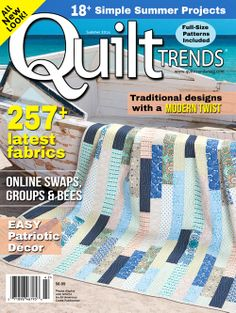 The Summer 2014 issue of Quilt Trends Magazine is now on sale! Look for us wherever quilting magazines are sold. Single issues and subscriptions can always be purchased at www.quilttrendsmag.com.
