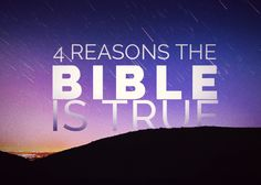 4 Reasons The Bible is True | First Baptist Church