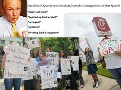 Freedom of Speech, not Freedom from the Consequences of that Speech - Chick-Fil-A Anti Gay