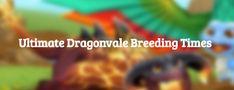 Dragonvale Breeding Times Graph 2017 | Dragonvale Free Gems