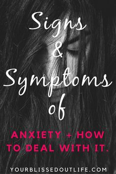 how to deal with anxiety, anxiety disorder, panic disorder, signs of anxiety, symptoms of anxiety, signs and symptoms of anxiety, how to ease anxiety, living with anxiety, anxiety relief, relieving anxiety, feeling anxious, how to deal with anxious feelings