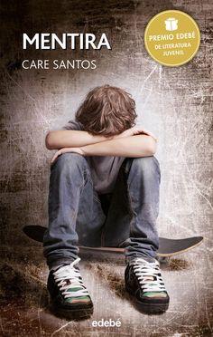 TÍTULO: Mentira   AUTOR: Care Santos   EDITORIAL: Edebé   ISBN: 9788468315775   Nº DE PÁGINAS: 252 págs   ENCUADERNACIÓN: Tapa blanda   L...