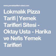 Lokmalık Pizza Tarifi | Yemek Tarifleri Sitesi - Oktay Usta - Harika ve Nefis Yemek Tarifleri