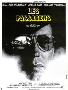 """Serge Leroy's """"Les Passagers"""" French Film Poster Bernard Fresson, Midnight Marauders, Leo, Movie Pic, French Films, Claude, Nostalgia, Cinema, Movie Posters"""
