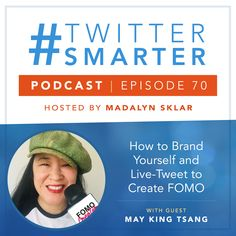 #70: How to Brand Yourself and Live-Tweet to Create FOMO, with May King Tsang via @madalynsklar Online Marketing, Social Media Marketing, Next Conference, Live Tweet, About Twitter, Twitter Tips, Cover Pages, Getting To Know, Helping Others