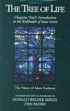 The Tree of Life: The Palace of Adam Kadmon - Chayyim Vital's Introduction to the Kabbalah of Isaac Luria by Hayyim Vital,