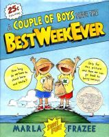 A Couple of Boys Have the Best Week Ever by Marla Frazee  Picture Books J FRAZEE