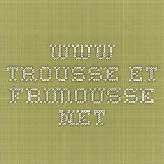 www.trousse-et-frimousse.net