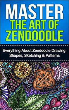 Zen Doodle: Master The Art Of Zendoodle: Everything About Zendoodle Drawing, Shapes, Sketching & Patterns (Zendoodle, Zentangle, Pattern, Shapes, Sketching, Drawing) - Kindle edition by Jona Lengt. Arts & Photography Kindle eBooks @ Amazon.com.