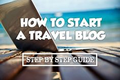 How to start a travel blog. Read more: http://expertvagabond.com/how-to-start-travel-blog/