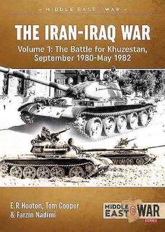 The Iran-iraq War: The Battle for Khuzestan, September 1980-may 1982