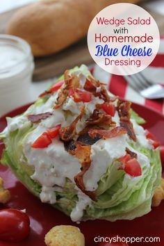 INGREDIENTS (Yield 4 salads) SALAD: 1 head Iceberg Lettuce Cherry Tomatoes Crispy Bacon Croutons Crumbled Blue Cheese DRESSING: 1/2 cup Mayonnaise 1/4 cup Buttermilk 1/4 Sour Cream dash Worcestershire Sauce 1/4 cup crumbled Blue Cheese Salt to taste Pepper to taste