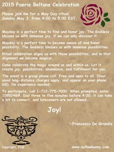 2015 Faerie Beltane Celebration: The event is a group phone call. Free and open to all. Check it out.  I love Mayday. Joy!