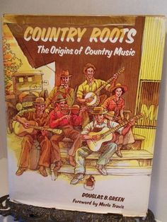 Origins of Country Music Roots Douglas Green Moutain Cowboys Bluegrass Western